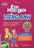 Em Học Giỏi Tiếng Anh Lớp 6 - Tập 1 (Tặng Kèm CD)