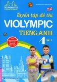 Tuyển Tập Đề Thi Violympic Tiếng Anh Lớp 4 - Tập 1 (Tặng Kèm CD)
