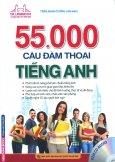 55.000 Câu Đàm Thoại Tiếng Anh (Kèm 1 CD) - Tái Bản 2017
