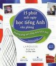 15 Phút Mỗi Ngày Học Tiếng Anh Văn Phòng - Trình Độ B2-C1 (Kèm 1 CD)