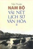 Nam Bộ: Vài Nét Lịch Sử - Văn Hóa (Tập 2)