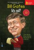 Bộ Sách Chân Dung Những Người Thay Đổi Thế Giới - Bill Gates Là Ai?