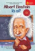 Bộ Sách Chân Dung Những Người Thay Đổi Thế Giới - Albert Einstein Là Ai?