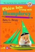Thú Cưng Lớp Học Được Cưng Nhất Lớp - Tập 5: Phiêu Lưu Trong Mắt Humphrey