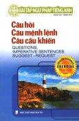 Bài Tập Ngữ Pháp Tiếng Anh - Câu Hỏi, Câu Mệnh Lệnh, Câu Cầu Khiến
