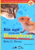 Thú Cưng Lớp Học Được Cưng Nhất Lớp - Tập 4: Bất Ngờ Trong Mắt Humphrey