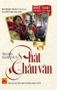 Nghệ Thuật Âm Nhạc Việt Nam - Tìm Hiểu Nghệ Thuật Hát Chầu Văn