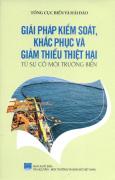 Bảo Vệ Chủ Quyền Biển Đảo Tổ Quốc - Giải Pháp Kiểm Soát, Khắc Phục Và Giảm Thiểu Thiệt Hại Từ Sự Cố Môi Trường Biển