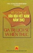 Đề Cương Về Văn Hóa Việt Nam Năm 1943 - Giá Trị Lịch Sử Và Hiện Thực