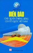 Tổ Quốc Nơi Đầu Sóng - Biển, Đảo Chủ Quyền Thiêng Liêng Của Tổ Quốc Việt Nam