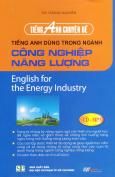 Tiếng Anh Chuyên Đề - Tiếng Anh Dùng Trong Ngành Công Nghiệp Năng Lượng (Kèm 1 CD)