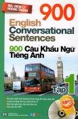 900 Câu Khẩu Ngữ Tiếng Anh - Tập 1 (Kèm 1 CD)