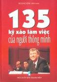 135 Kỹ Xảo Làm Việc Của Người Thông Minh - Tập 1