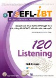 Tài Liệu Luyện Thi Trắc Nghiệm TOEFL Qua Mạng - 120 Listening (Kèm 1 CD) - Tái Bản 2014