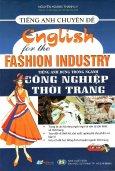 Tiếng Anh Chuyên Đề - Tiếng Anh Dùng Trong Ngành Công Nghiệp Thời Trang (Kèm 1 CD)