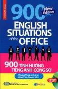 900 Tình Huống Tiếng Anh Công Sở Công Việc Hành Chính - Xin Việc & Phỏng Vấn (Kèm CD)