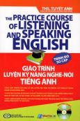Giáo Trình Luyện Kỹ Năng Nghe - Nói Tiếng Anh (Kèm Theo CD) - Trình Độ Sơ Cấp