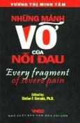 Những Mảnh Vỡ Của Nỗi Đau (Every Fragment Of Severe Pain)