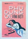 Phù Dung Ơi, Vĩnh Biệt!