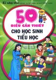 50 Điều Cần Thiết Cho Học Sinh Tiểu Học - Tập 1