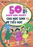50 Điều Cần Thiết Cho Học Sinh Tiểu Học - Tập 2