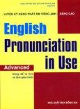 Luyện Kỹ Năng Phát Âm Tiếng Anh - Nâng Cao - English Pronunciation In Use: Advanced (Dùng Kèm 5 Đĩa CD)