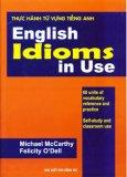 Thực Hành Từ Vựng Tiếng Anh - English Idioms In Use