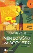 Nến, Bờ Sông Và Acoustic