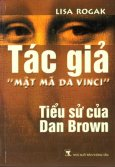 """Tác Giả """"Mật Mã Da Vinci"""" - Tiểu Sử Của Dan Brown"""