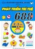 Bộ Sách Rèn Luyện Trí Thông Minh - 688 Câu Đố Phát Triển Trí Tuệ 2 - 3 Tuổi (Cấp Độ 2 Sao)