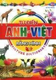 Từ Điển Anh-Việt Bằng Hình - Picture Dictionary (Tái Bản 2017)