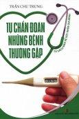 Tủ Sách Bảo Vệ Sức Khỏe Gia Đình - Tự Chẩn Đoán Những Bệnh Thường Gặp