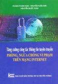 Tăng Cường Công Tác Thông Tin Tuyên Truyền Phòng, Ngừa Chống Vi Phạm Trên Mạng Internet