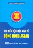 Xúc Tiến Hội Nhập Kinh Tế Cộng Đồng Asean