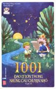 1001 Đạo Lý Lớn Trong Những Câu Chuyện Nhỏ (Tái Bản 2017)