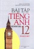 Bài Tập Tiếng Anh 12 - Có Đáp Án (Ấn Bản 2017)