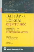 Bài Tập Và Lời Giải Điện Từ Học - Problems And Solutions On Electromagnetism