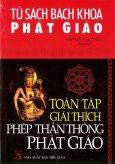 Tủ Sách Bách Khoa Phật Giáo - Toàn Tập Giải Thích Phép Thần Thông Phật Giáo