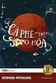 """TedBooks - """"Cà Phê"""" Trên Sao Hỏa"""