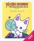 Ehon Nhật Bản - Bé Mèo Nontan - Tập 3: Thổi Bong Bóng Kẹo Cao Su
