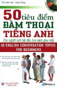 50 Tiêu Điểm Đàm Thoại Tiếng Anh Cho Người Mới Bắt Đầu Học Cách Giao Tiếp