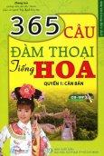 365 Câu Đàm Thoại Tiếng Hoa - Quyển 1: Căn Bản (Kèm 1CD)
