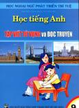 Học Tiếng Anh Theo Phương Pháp Tập Viết Từ Vựng Và Đọc Truyện - Tập 9