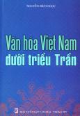 Văn Hoá Việt Nam Dưới Triều Trần