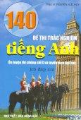 140 Đề Thi Trắc Nghiệm Tiếng Anh