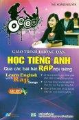 Giáo Trình Hướng Dẫn Học Tiếng Anh Qua Các Bài Hát RAP Nổi Tiếng (Kèm 1 CD)