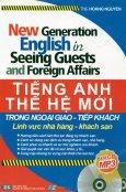 Tiếng Anh Thế Hệ Mới Trong Ngoại Giao Tiếp Khách - Lĩnh Vực Nhà Hàng - Khách Sạn (Kèm 1 CD)