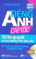 Tiếng Anh Cấp Tốc - 50 Bí Quyết Tự Học Tiếng Anh Siêu Tốc (Kèm 1 CD)