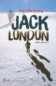 Truyện Ngắn Jack London (Tái Bản 2016)