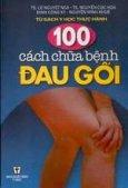 100 cách chữa bệnh đau gối